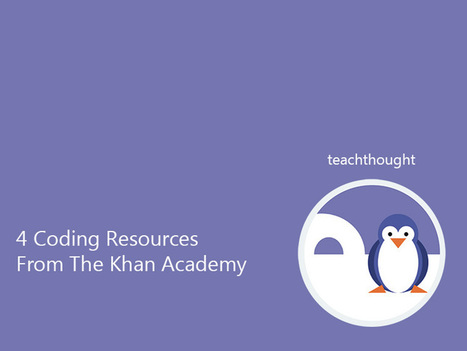 4 Coding Resources From The Khan Academy | COMPUTATIONAL THINKING and CYBERLEARNING | Scoop.it