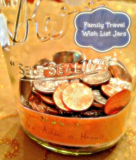 2014 Family Travel Wish List Jars - A Little Bite of Life | It's Time to Travel | Scoop.it