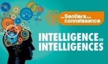 Sentiers de la Connaissance : Intelligence ou intelligences ? - Le Portail des Allaudiens | Réflexions pas vraiment philosophiques | Scoop.it