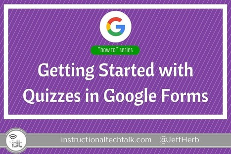 Getting Started with Quizzes in Google Forms | 21st Century Learning | Scoop.it