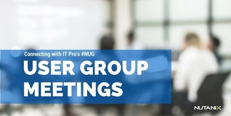 Upcoming Nutanix User Group Meetings - Month of October | Virtualization | Scoop.it