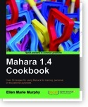 Review of the Mahara 1.4 Cookbook – The Curious and Wondering ... | Mahara ePortfolio | Scoop.it