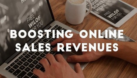 6 must not forget things for boosting revenues from online sales | Web Design and Development | Scoop.it