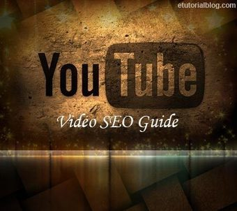 Video Search Engine Optimization Guide For Youtubers - E Tutorial Blog | ETutorialBlog | Scoop.it