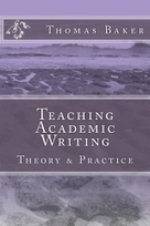 """Teaching Academic Writing"" by Thomas Jerome Baker 