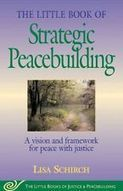 The Little Book of Strategic Peacebuilding : A Vision and Framework for Peace... | Conflict transformation, peacebuilding and security | Scoop.it
