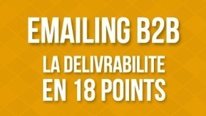 Emailing B2B : La délivrabilité en 18 points | SOLUTIONS MARKETING ET PME | Scoop.it