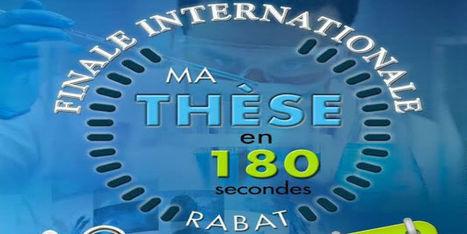 Finale de ma thèse en 180 secondes à Rabat (Maroc), le 29 sept 2016 | Dialogue sciences - société | Scoop.it