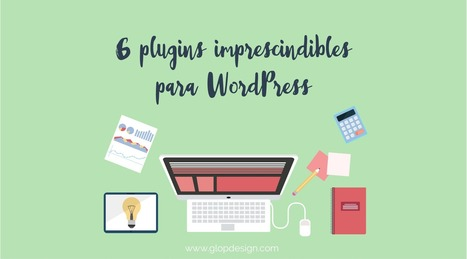 6 plugins imprescindibles para WordPress | Pedalogica: educación y TIC | Scoop.it