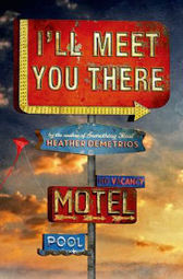 I'll Meet You There   Young Adult Novels   Scoop.it