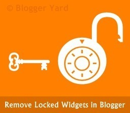 Remove Locked Widgets in Blogger | Blogger Yard | Blogger Tips and Tricks | Blogging Ideas | SEO Tips | Make Money | Scoop.it