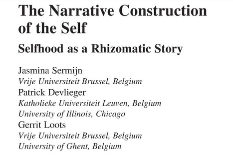 The Narrative Construction of the Self – Selfhood as a Rhizomatic Story | Rhizomatic Learning | Scoop.it