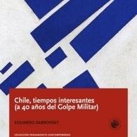 Chile, tiempos interesantes. A 40 años del Golpe Militar - El Mostrador | Economía Austríaca | Scoop.it