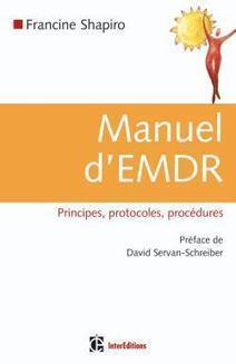Manuel d'EMDR (Intégration neuro-émotionnelle par les mouvements oculaires) | violences soins | Scoop.it