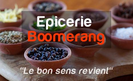 Epicerie Boomerang : la 1ère épicerie sans emballage jetable dans les Alpes-Maritimes.   Pour une autre manière de consommer   Scoop.it
