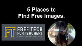 5 Ways Students Can Find Free Images | Edtech PK-12 | Scoop.it