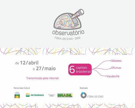Observatório Fora do Eixo 2012, por Universidade Fora do Eixo | Economia Criativa | Scoop.it