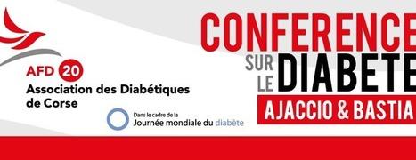 JMD 2014 | CONFÉRENCE SUR LE DIABÈTE | AJACCIO & BASTIA | | ADC | Scoop.it