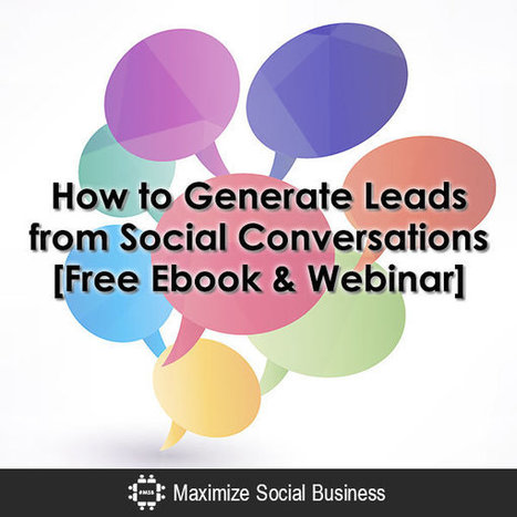 How to Generate Leads from Social Conversations [Free Ebook & Webinar] | Social Business | Scoop.it