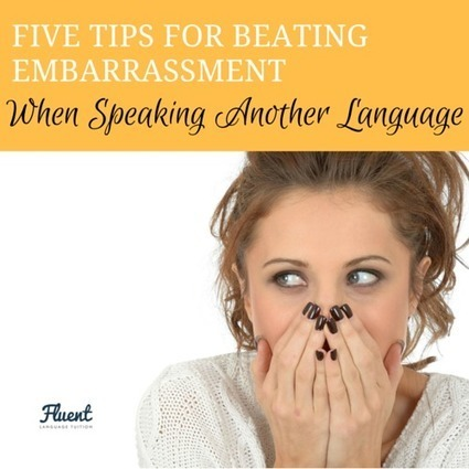 Five Tips For Beating Embarrassment When Speaking Another Language | Angelika's German Magazine | Scoop.it