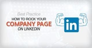 Comment créer et optimiser une Page Entreprise sur LinkedIn | Social Media Marketing | Scoop.it