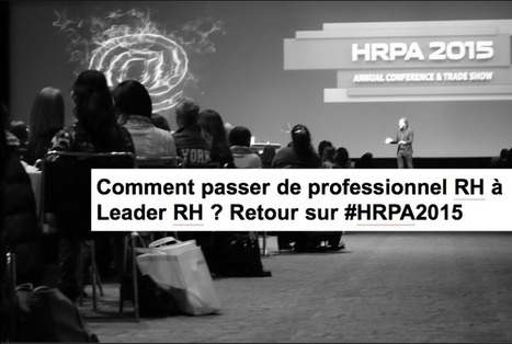 Comment passer de professionnel RH à Leader RH ? | Ressources humaines | Scoop.it