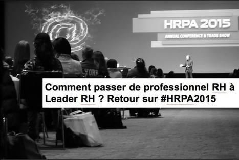 Comment passer de professionnel RH à Leader RH ?   Ressources humaines   Scoop.it