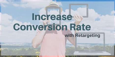 Get 150% Increase in Your Conversion Rate with Retargeting | SEO Tips, Advice, Help | Scoop.it
