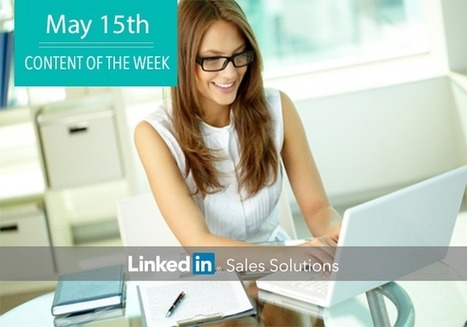 Social Selling Tips of the Week: Learn It, Live It, Love It | Social Selling:  with a focus on building business relationships online | Scoop.it