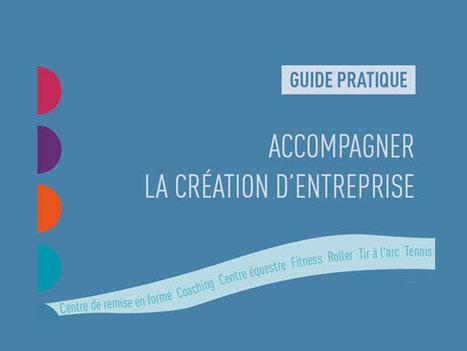 30. Guide pratique - Accompagner la création d'entreprise | CPCDP | Scoop.it