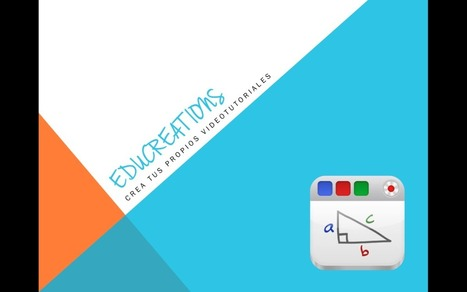 Educreations una app para crear tus Videotutoriales | Redes sociales para la educación | Scoop.it