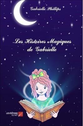 Les Histoires Magiques de Gabrielle - Les Éditions du Net | Enfant Sophrologie troubles de l'apprentissage | Scoop.it