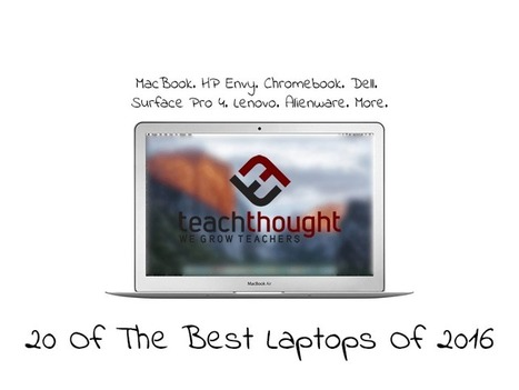 20 Of The Best Laptops For Teachers Of 2016 - | Edtech PK-12 | Scoop.it