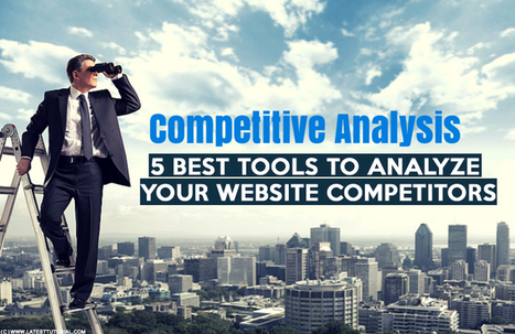 5 Best Tools to Perform Competitive SEO Analysis as a Professional | latesttutorial.com | Scoop.it