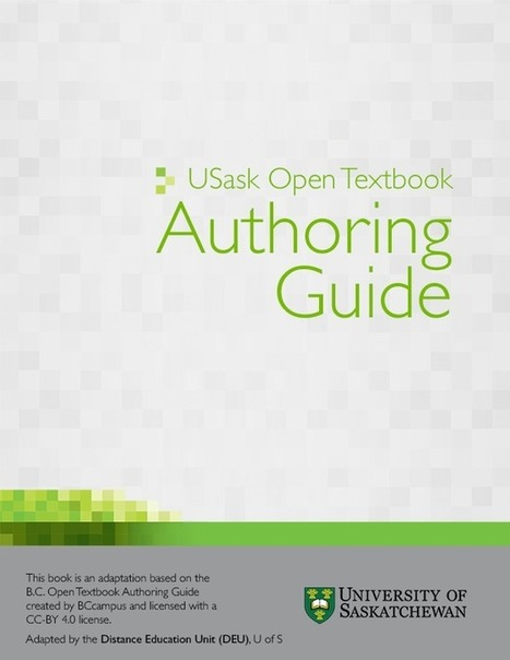 USask Open Textbook Authoring Guide – Ver.1.0 | Open Textbook | iGnosis - Risorse digitali per l'e-Learning e il knowledge management | Scoop.it