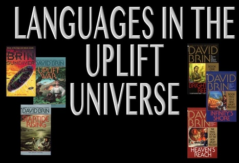 Languages in David Brin's Uplift universe | David Brin's Uplift Universe | Scoop.it