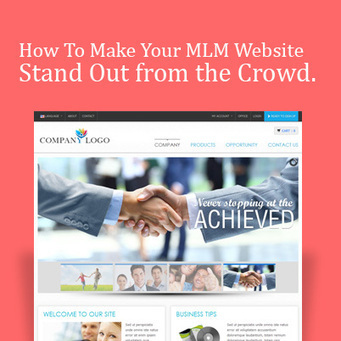Tips To Make Your MLM Website Stand Out From the Crowd | | MLMBusinessTips | Scoop.it