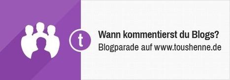 Wann und warum kommentierst du einen Blogartikel? (Blogparade) - toushenne   toushenne: Social Media, Blogging, Content Strategy, Online Marketing, SEO, Conversion Optimization   Scoop.it