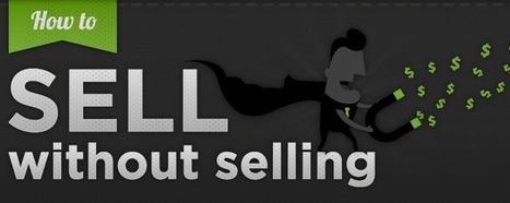 How To Sell Without Selling (Infographic) | digital marketing strategy | Scoop.it