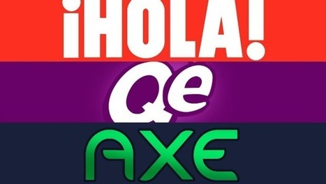 """""""¡Hola! Qé Axe"""", una campaña de publicidad en la que las marcas te hablan   M. del Valle   Scoop.it"""