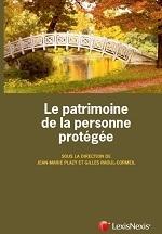 Le patrimoine de la personne protégée, J.-M. Plazy & G. Raoul-Cormeil, 2015 | Ouvrages droit & science politique | Scoop.it