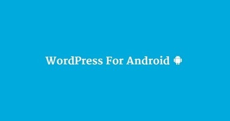 WordPress for Android Version 3.4 Now Available | Free & Premium WordPress Themes | Scoop.it