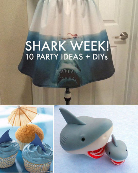 It's Shark Week! 10 Party Ideas and DIYs - Babble | Tinkering and Innovating in Education | Scoop.it