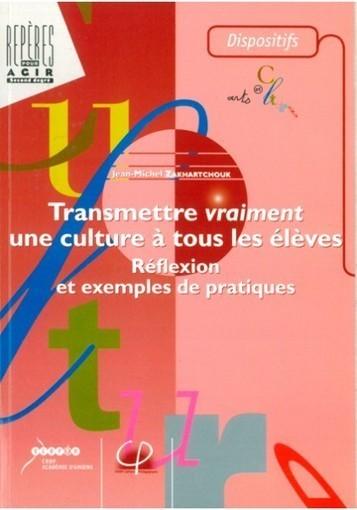 A Lire - Transmettre vraiment une culture à tous les élèves : réflexion et exemples de pratiques...   Enseigner le français au secondaire   Scoop.it