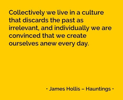 James Hollis on contemporary culture | Articles, Quotes | Scoop.it