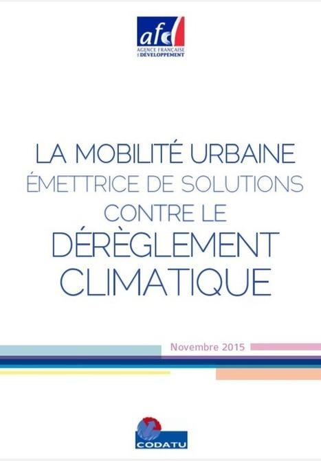 La mobilité urbaine, émettrice de solutions contre le dérèglement climatique | CODATU: Agir pour une mobilité soutenable dans les villes en développement | Mobilités | Scoop.it