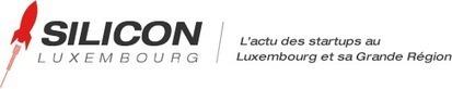 Silicon Luxembourg, le média dédié à l'actualité des startups et des entrepreneurs | Busy | Scoop.it