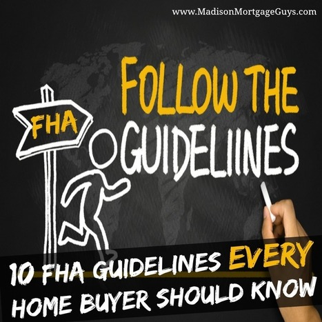 10 FHA Guidelines EVERY Home Buyer Should Know | Top Real Estate and Mortgage Articles | Scoop.it
