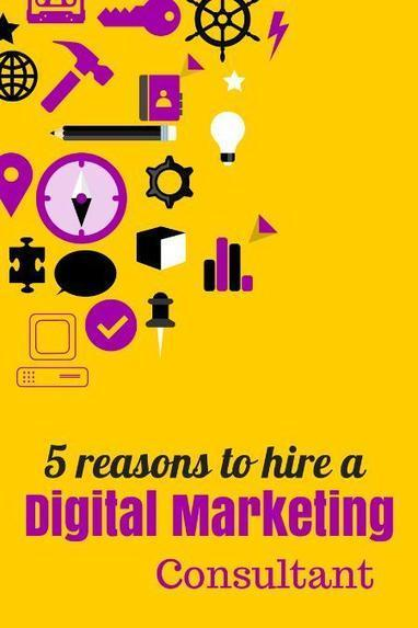 5 Reasons to Hire A Digital Marketing Consultant | Freelance social media | Scoop.it
