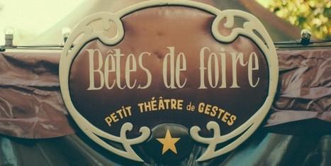 Bêtes de foire, coréalisation du Théâtre Liberté, présenté sous chapiteau à Toulon   Théâtre Liberté   Scoop.it